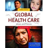 Global Healthcare: Issues and Policies (Book with Access Code) by Holtz, Carol, 9781449679590