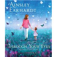 Through Your Eyes by Earhardt, Ainsley; Kim, Ji-hyuk, 9781534409590