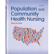 Population and Community Health Nursing by Clark, Mary Jo, Ph.D., RN, 9780133859591