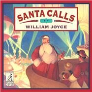 Santa Calls by Joyce, William, 9781481489591