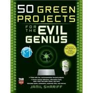 50 Green Projects for the Evil Genius by Shariff, Jamil, 9780071549592