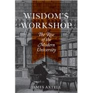 Wisdom's Workshop by Axtell, James, 9780691149592