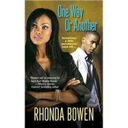 One Way or Another by Bowen, Rhonda, 9780758259592