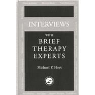 Interviews With Brief Therapy Experts by Hoyt,Michael F., 9781138869592