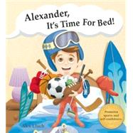 Alexander, It's Time for Bed! by Lluch, Alex, 9781887169592