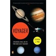 Voyager : Exploration, Space, and the Third Great Age of Discovery by Pyne, Stephen J., 9780143119593