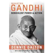 Mahatma Gandhi: Nonviolent Power in Action by Dalton, Dennis, 9780231159593