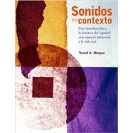 Sonidos en Contexto : Una Introduccion a la Fonetica Del Espanol con Especial Referencia a la Vida Real by Terrell A. Morgan, 9780300149593
