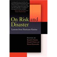 On Risk And Disaster: Lessons from Hurricane Katrina by Daniels, Ronald J., 9780812219593