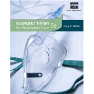 Equipment Theory For Respiratory Care 5E by White, 9781439059593