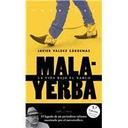 Malayerba by Cardenas, Javier Valdez, 9786079409593