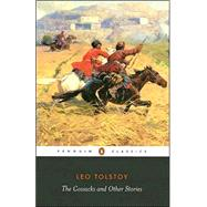 The Cossacks and Other Stories by Tolstoy, Leo (Author); McDuff, David (Translator); McDuff, David (Notes by), 9780140449594