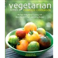 Vegetarian Times Complete Cookbook, 2nd Edition
