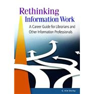 Rethinking Information Work by Dority, G. Kim, 9781610699594