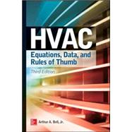 HVAC Equations, Data, and Rules of Thumb, Third Edition by Bell, Arthur; Angel, W. Larsen, 9780071829595