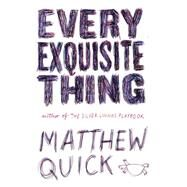 Every Exquisite Thing by Quick, Matthew, 9780316379595
