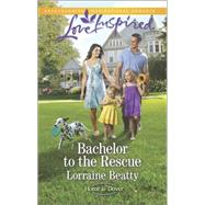 Bachelor to the Rescue by Beatty, Lorraine, 9780373879595