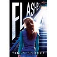 Flashes by O'Rourke, Tim, 9780545829595