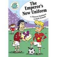The Emperor's New Uniform by Haselhurst, Maureen; Kennedy, Kelly, 9780778719595