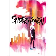 Spider-Gwen Vol. 1 by Latour, Jason; Rodriguez, Robbie, 9780785199595