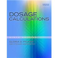 Dosage Calculations (Book Only) by Pickar, Gloria D.; Pickar-Abernethy, Amy, 9781111319595