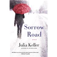 Sorrow Road by Keller, Julia, 9781250089595
