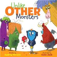 Unlike Other Monsters by Vernick, Audrey; Jack, Colin, 9781423199595