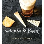 Cheese & Beer by Fletcher, Janet, 9781449489595