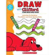 Draw With Clifford The Big Red Dog by Scholastic Teaching Resources, 9780545819596