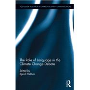 The Role of Language in the Climate Change Debate by Flottum; Kjersti, 9781138209596