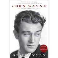 John Wayne: The Life and Legend by Eyman, Scott, 9781439199596