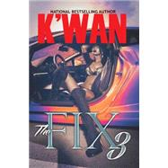 The Fix 3 by K'Wan, 9781622869596