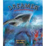 Dreamer Saving Our Wild World by Moses, Brian; Willey, Bee, 9781910959596