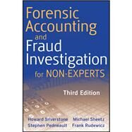 Forensic Accounting and Fraud Investigation for Non-Experts by Pedneault, Stephen; Rudewicz, Frank; Silverstone, Howard; Sheetz, Michael, 9780470879597