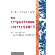 The Chrysanthemum And the Sword by Benedict, Ruth, 9780618619597