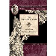 The Night Land and Other Perilous Romances by Hodgson, William Hope; Lassen, Jeremy, 9781597809597