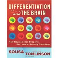 Differentiation and the Brain: How Neuroscience Supports the Learning-friendly Classroom by Sousa, David A., 9781935249597