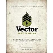 Vector Basic Training A Systematic Creative Process for Building Precision Vector Artwork by Glitschka, Von, 9780321749598