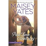 Part Time Cowboy by Yates, Maisey, 9780373779598