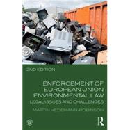 Enforcement of European Union Environmental Law: Legal Issues and Challenges by Hedemann-Robinson; Martin, 9780415659598