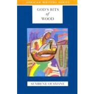 God's Bits of Wood by Ousmane, Sembene, 9780435909598