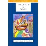 God's Bits of Wood by Ousmane, Sembene, 9780435909598