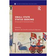 Small State Status Seeking: Norway's Quest for International Standing by De Carvalho; Benjamin, 9781138289598