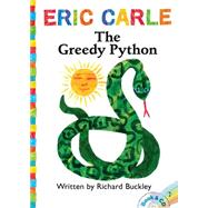 The Greedy Python Book & CD by Buckley, Richard; Carle, Eric; Tucci, Stanley, 9781481419598