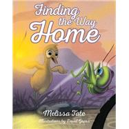Finding the Way Home by Tate, Melissa; Gnass, David, 9781620869598