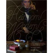 Heirloom Modern : Homes Filled with Objects Bought, Bequeathed, Beloved, and Worth Handing Down by Hovey, Hollister H.; Hovey, Porter L., 9780847839599