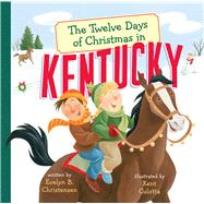 The Twelve Days of Christmas in Kentucky by Christensen, Evelyn B.; Culotta, Kent, 9781454919599