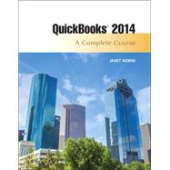 Quickbooks 2014 A Complete Course by Horne, Janet, 9780133829600