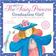 The Very Fairy Princess: Graduation Girl! by Andrews, Julie; Walton Hamilton, Emma; Davenier, Christine, 9780316219600