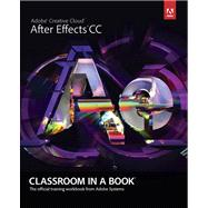 Adobe After Effects CC Classroom in a Book by Adobe Creative Team, 9780321929600